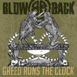 BLOWBACK-Greed Runs The Clock