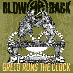 Blowback - Greed Runs the Clock
